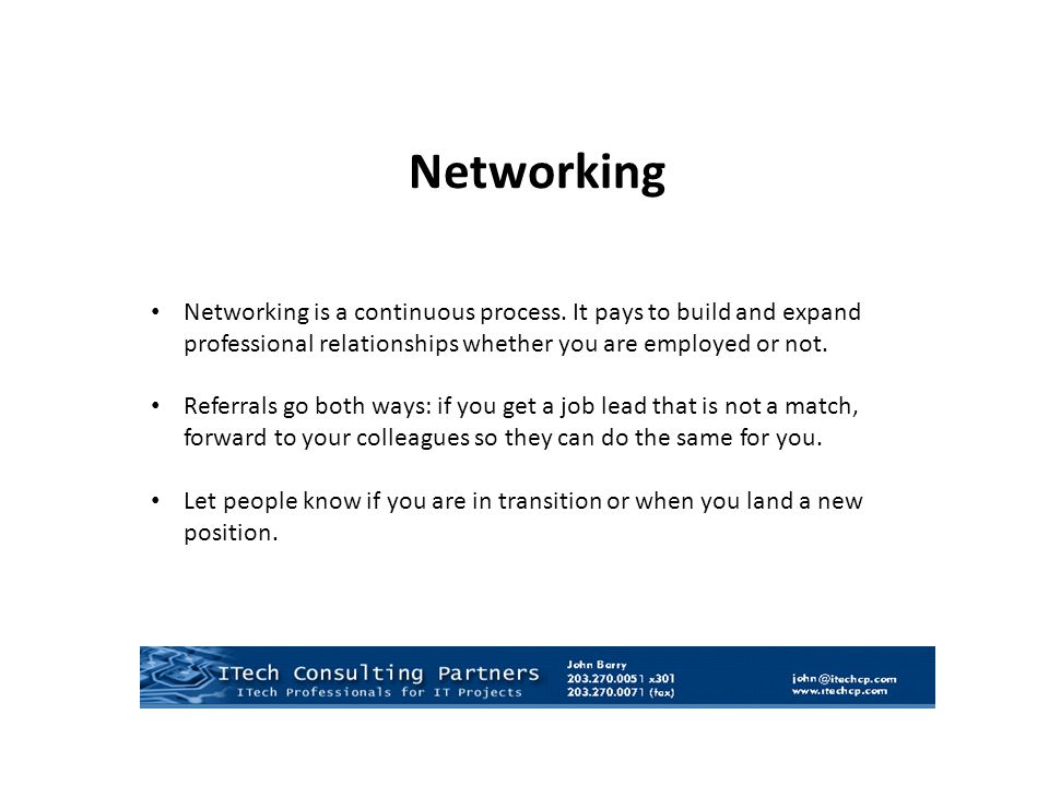 Networking Networking is a continuous process.