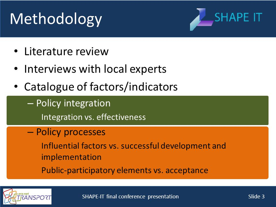 SHAPE-IT final conference presentation Slide 4 Research questions Overall: Why are policies successful in some instances, but not in others.