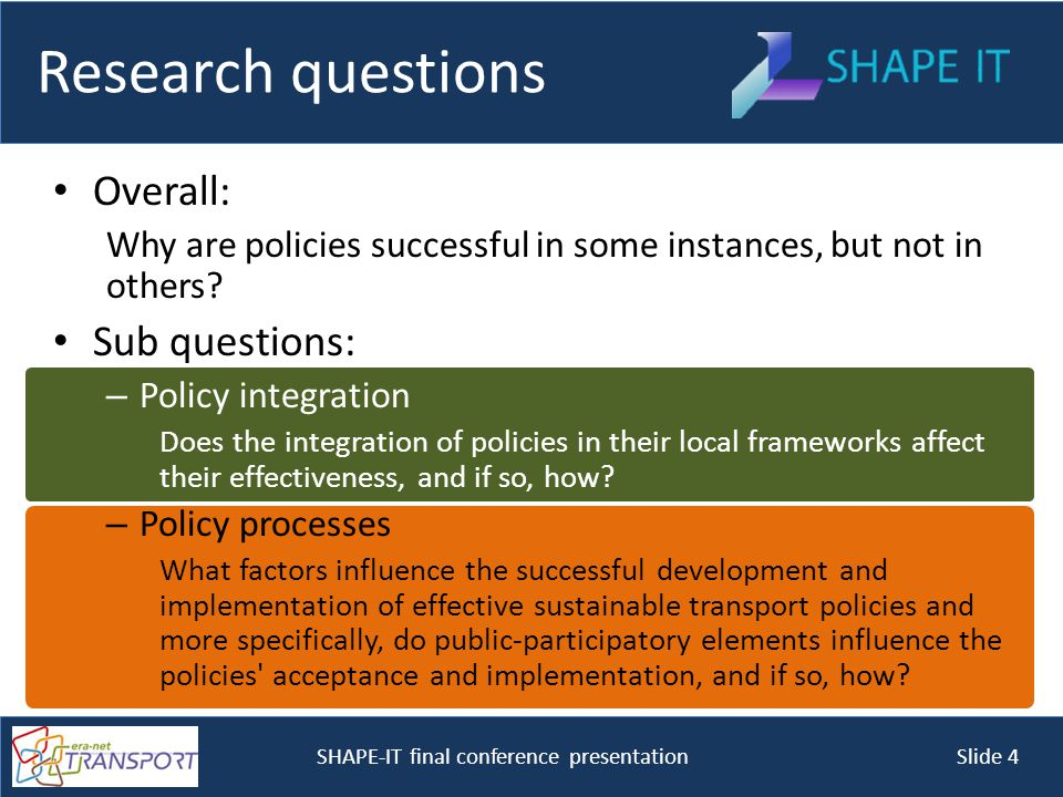 SHAPE-IT final conference presentation Slide 15 Munich findings Policy integration Transport Development Plan (Verkehrsentwicklungsplan) TDP was part of the overall urban development plan Broad consultation with other stakeholders Mode-specific commitments/goals Clear roles/responsibilities defined Policy processes Radlhauptstadt München (cycle-capital Munich) Cycling promotion/marketing campaign Clear goals Key stakeholders (incl.