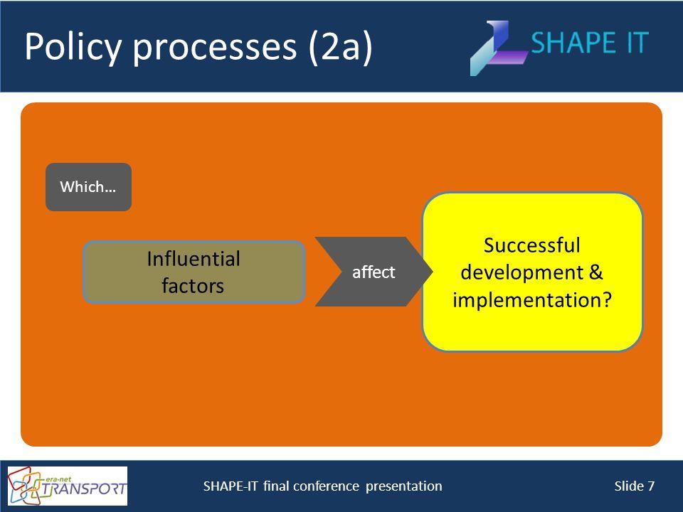 SHAPE-IT final conference presentation Slide 7 Successful development & implementation.