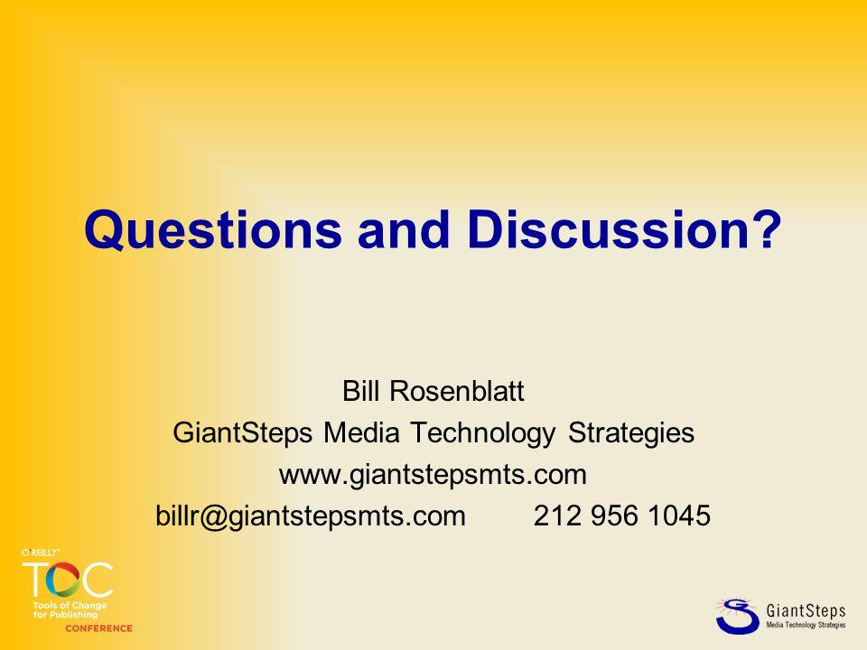 Questions and Discussion? Bill Rosenblatt GiantSteps Media Technology Strategies www.giantstepsmts.com billr@giantstepsmts.com 212 956 1045