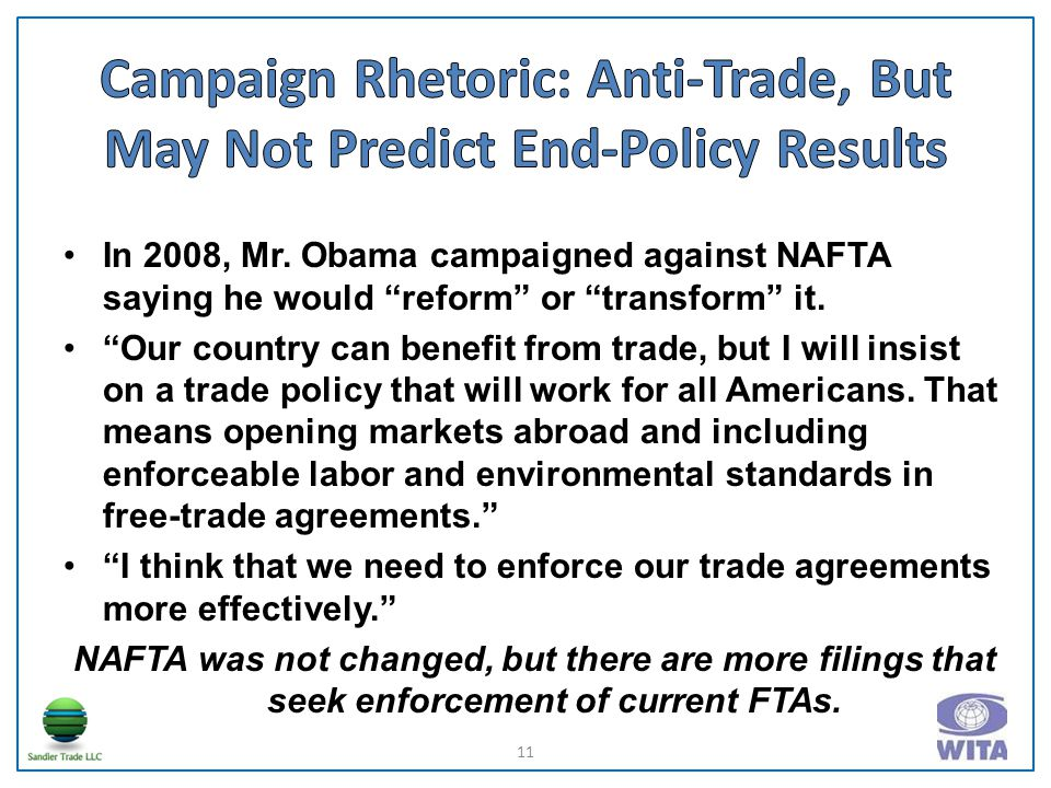 In 2008, Mr. Obama campaigned against NAFTA saying he would reform or transform it.