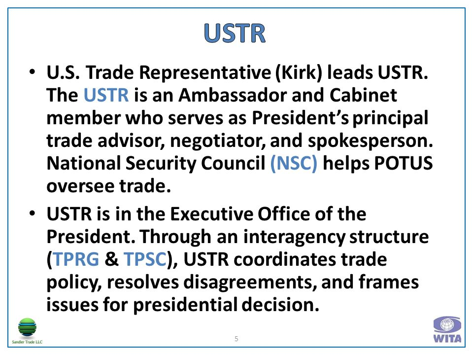 U.S. Trade Representative (Kirk) leads USTR.