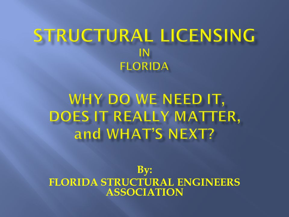 By: FLORIDA STRUCTURAL ENGINEERS ASSOCIATION