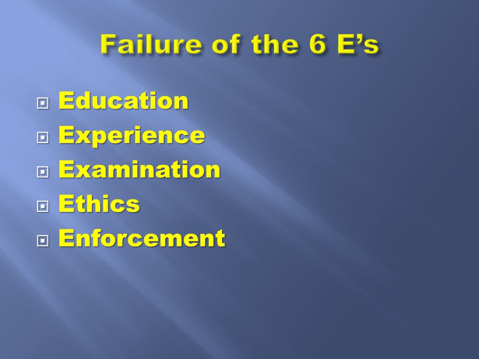  Education  Experience  Examination  Ethics  Enforcement