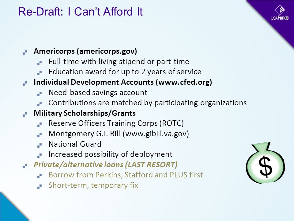 Re-Draft: I Can't Afford It  Americorps (americorps.gov)  Full-time with living stipend or part-time  Education award for up to 2 years of service