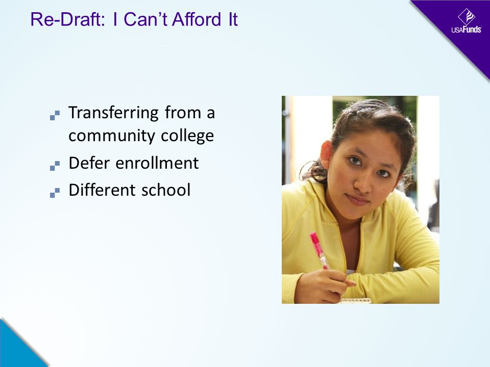 Re-Draft: I Can't Afford It  Transferring from a community college  Defer enrollment  Different school