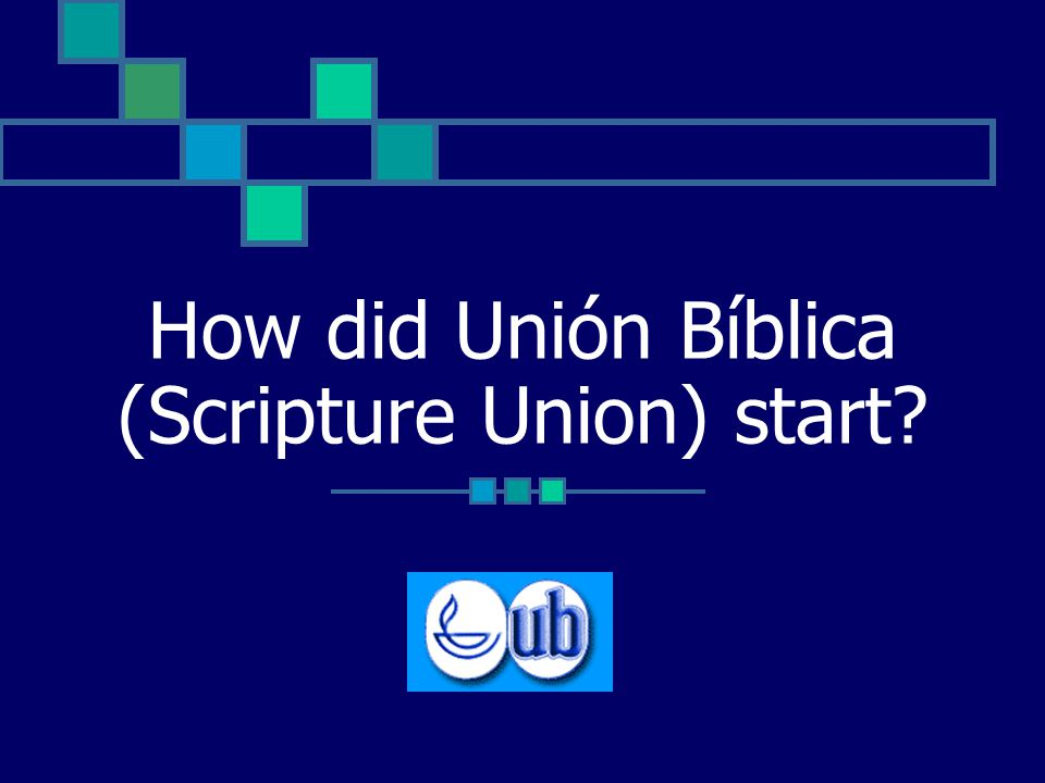 How did Unión Bíblica (Scripture Union) start