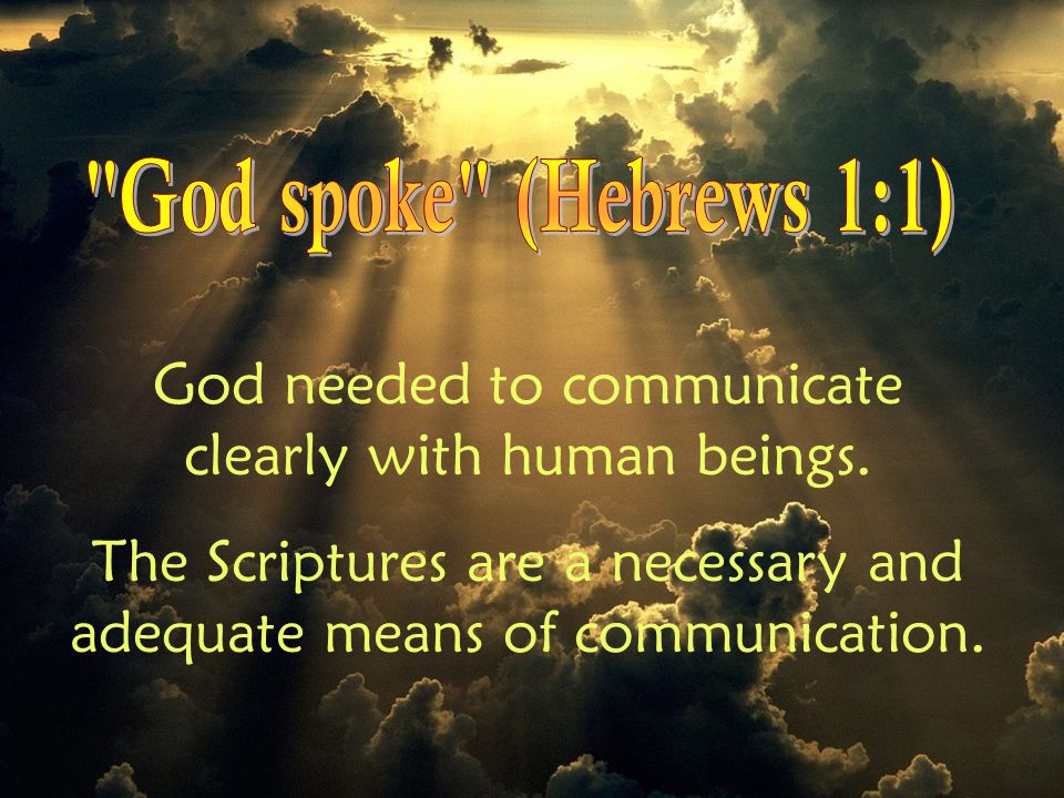 God needed to communicate clearly with human beings.