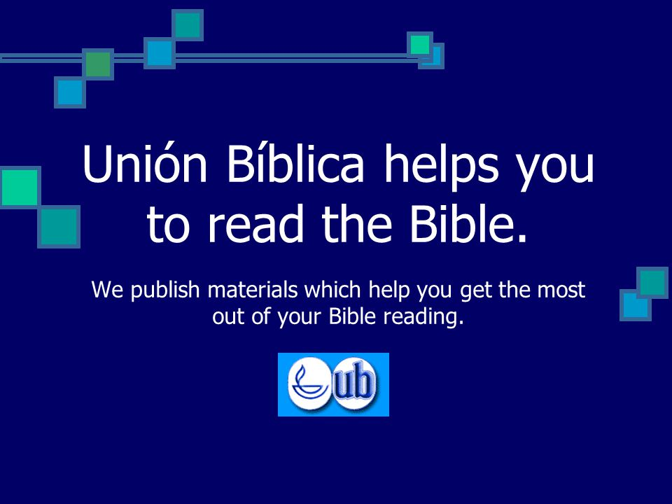 Unión Bíblica helps you to read the Bible.