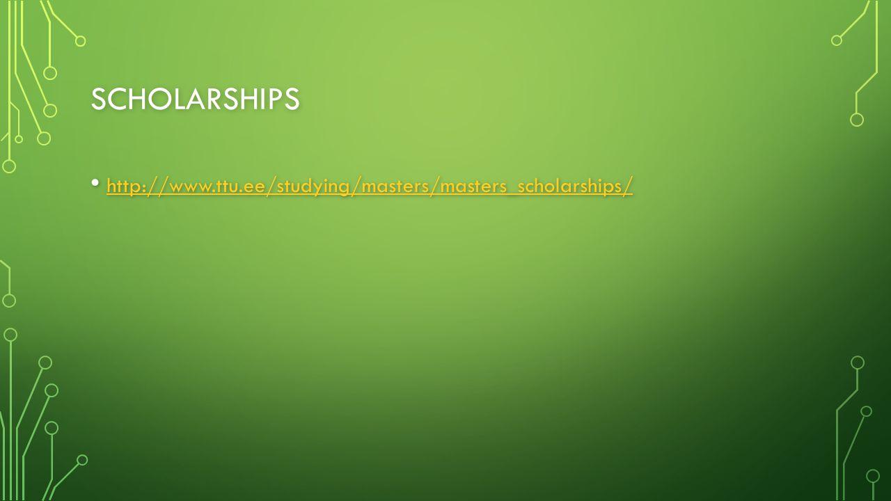 SCHOLARSHIPS http://www.ttu.ee/studying/masters/masters_scholarships/ http://www.ttu.ee/studying/masters/masters_scholarships/ http://www.ttu.ee/studying/masters/masters_scholarships/