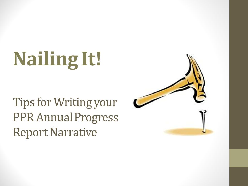 Nailing It! Tips for Writing your PPR Annual Progress Report Narrative