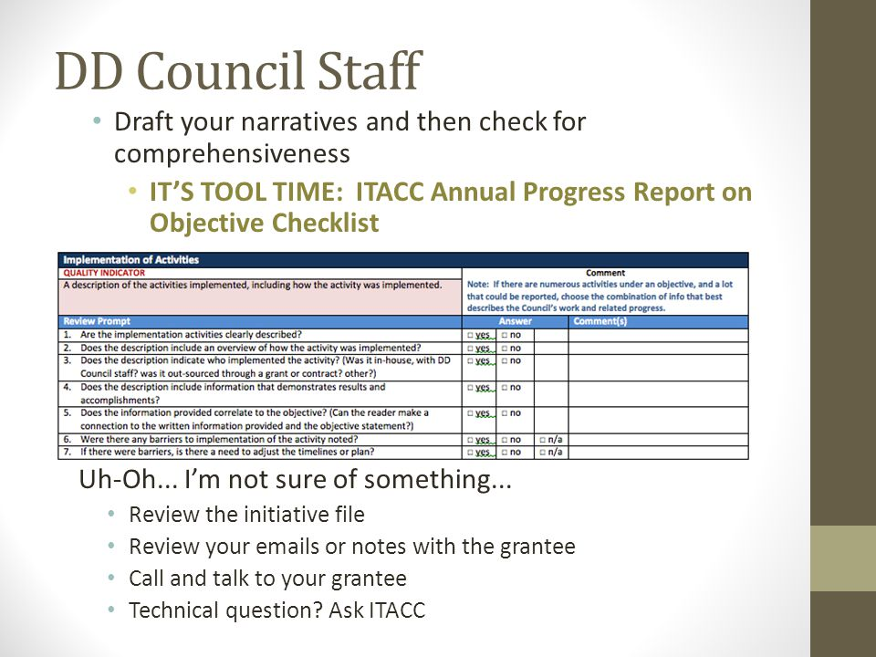 Draft your narratives and then check for comprehensiveness IT'S TOOL TIME: ITACC Annual Progress Report on Objective Checklist Uh-Oh...