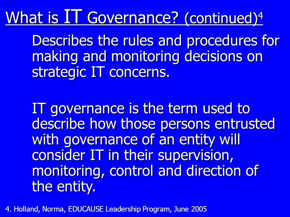 What is IT Governance. (continued) 4 4.