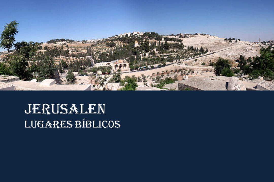 JERUSALEN Lugares bíblic0s