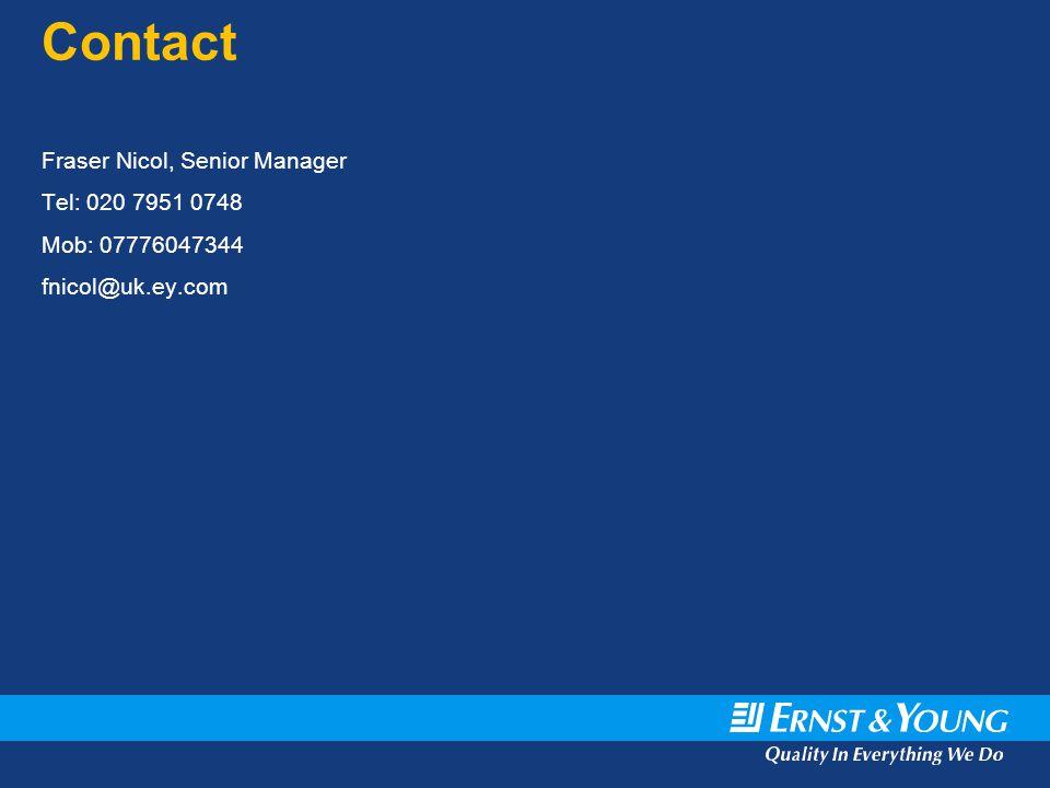 Contact Fraser Nicol, Senior Manager Tel: 020 7951 0748 Mob: 07776047344 fnicol@uk.ey.com