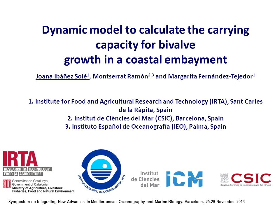 Dynamic model to calculate the carrying capacity for bivalve growth in a coastal embayment Joana Ibáñez Solé 1, Montserrat Ramón 2,3 and Margarita Fer