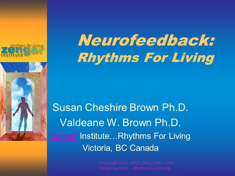 Copyright 2000, 2001, 2002, 2003, 2004 Zengar Institute…Rhythms For Living...
