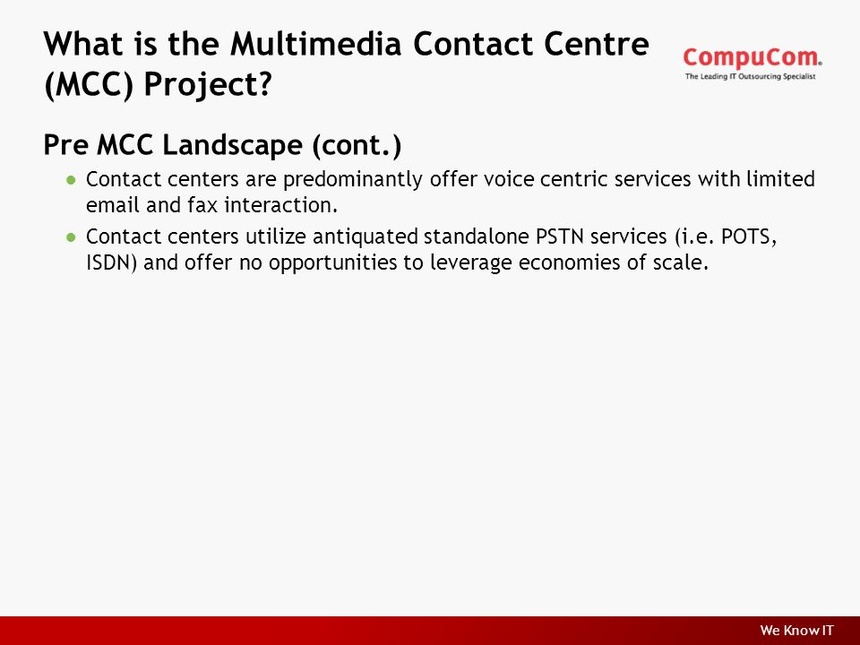 We Know IT What is the Multimedia Contact Centre (MCC) Project.