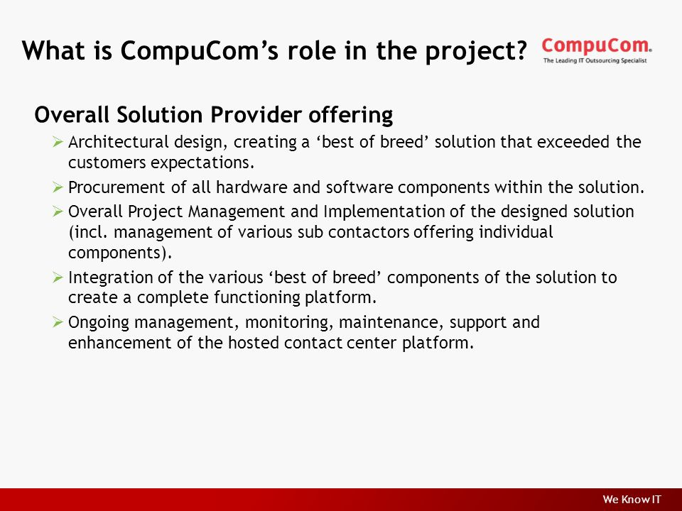 We Know IT What is CompuCom's role in the project.