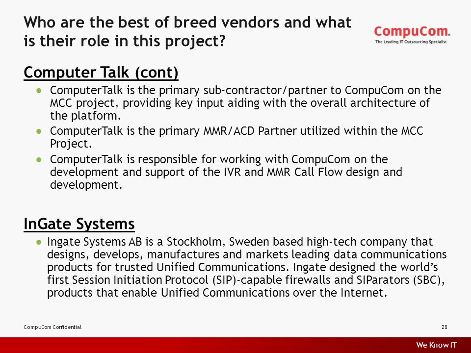 We Know IT Who are the best of breed vendors and what is their role in this project.