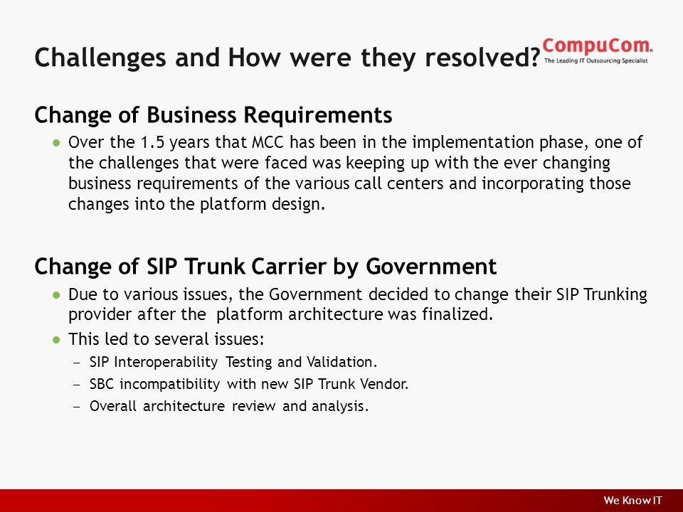 We Know IT Challenges and How were they resolved.