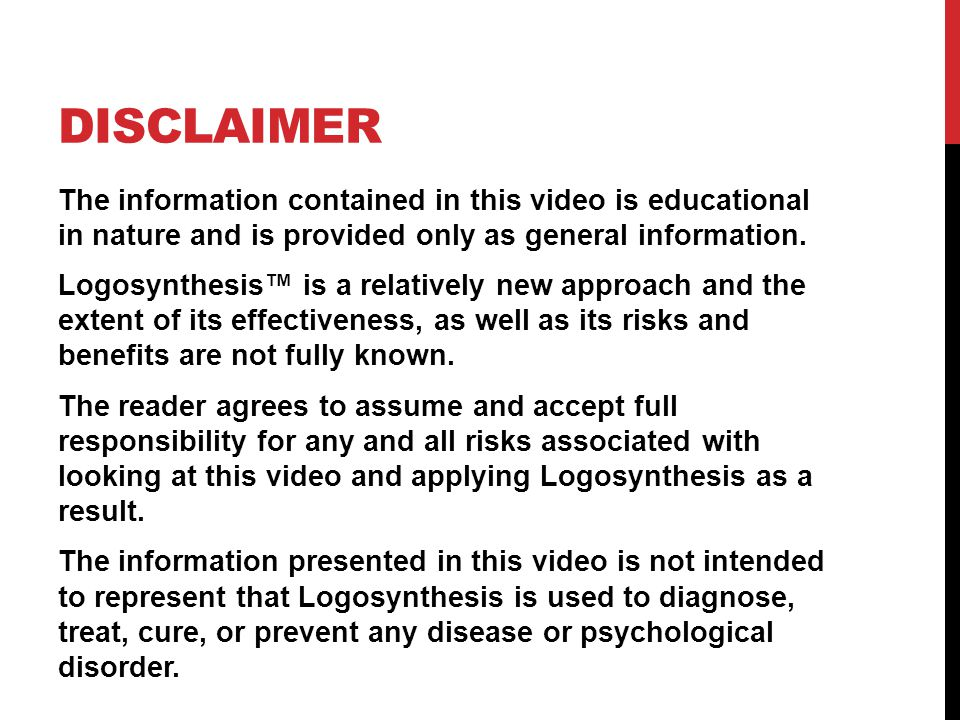 DISCLAIMER The information contained in this video is educational in nature and is provided only as general information.