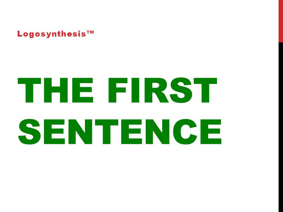 THE FIRST SENTENCE Logosynthesis™