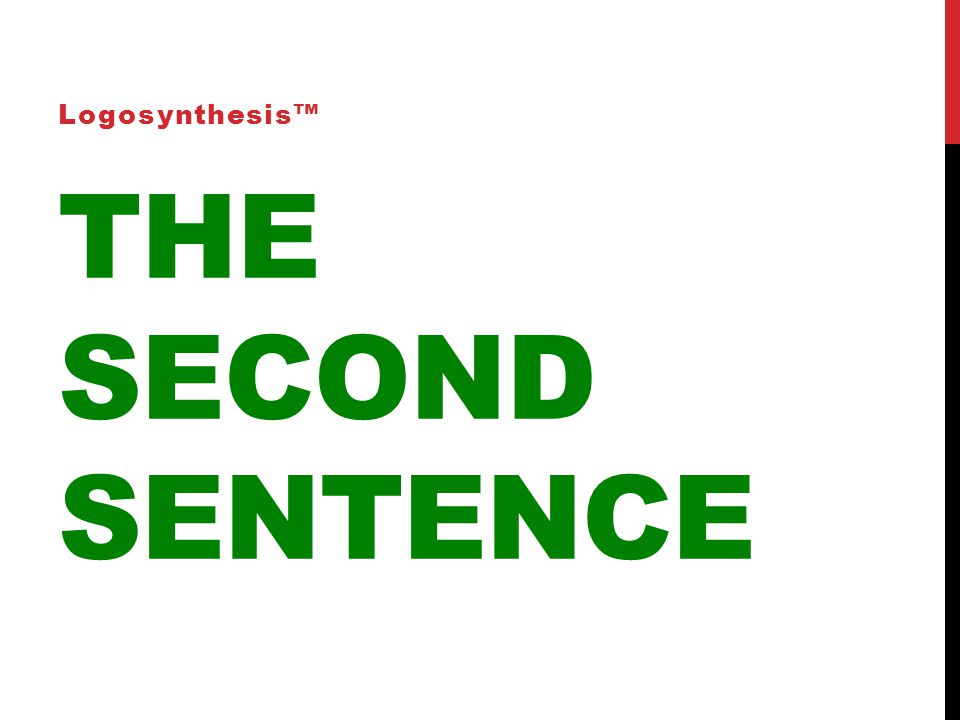 THE SECOND SENTENCE Logosynthesis™