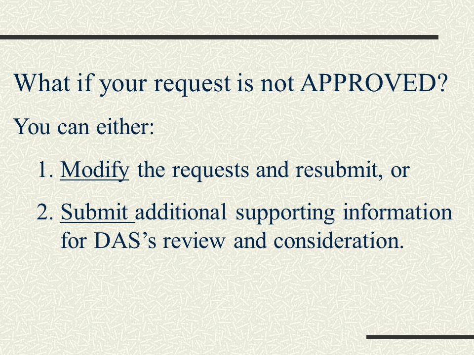 What if your request is not APPROVED.