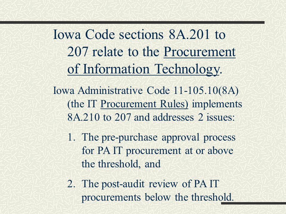 Iowa Code sections 8A.201 to 207 relate to the Procurement of Information Technology.