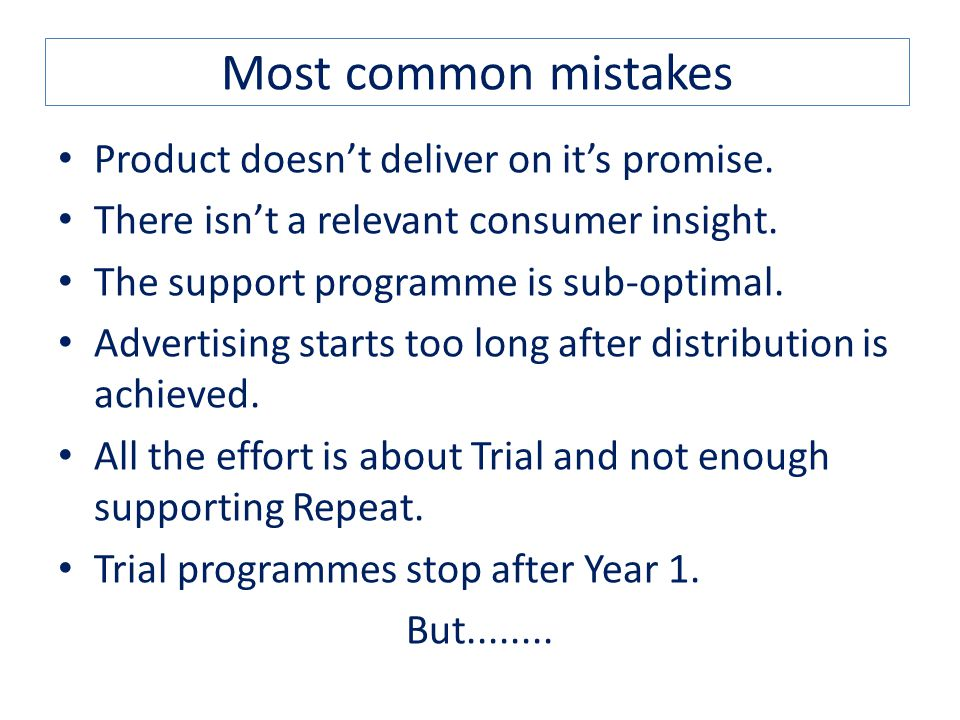Most common mistakes Product doesn't deliver on it's promise.