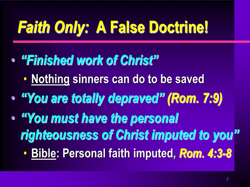 3 Faith Only: A False Doctrine.