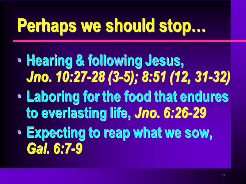 8 Perhaps we should stop… Walking in good works, Eph.