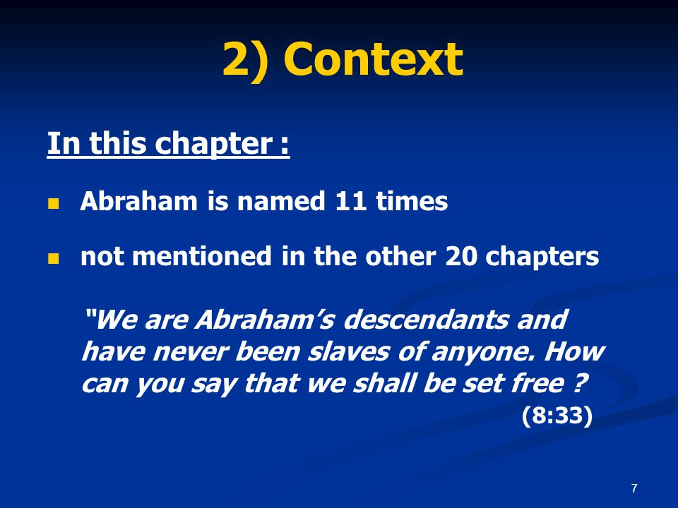18 3) Abraham's descendants When did Abraham see Christ's day.