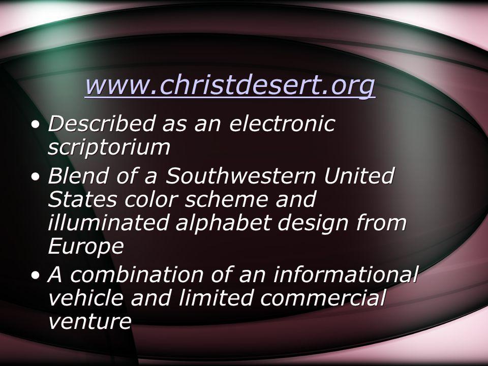 www.christdesert.org Described as an electronic scriptorium Blend of a Southwestern United States color scheme and illuminated alphabet design from Eu