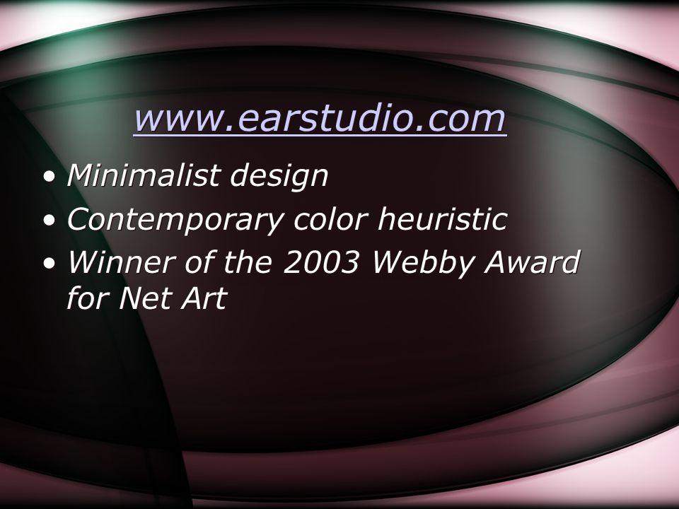 www.earstudio.com Minimalist design Contemporary color heuristic Winner of the 2003 Webby Award for Net Art Minimalist design Contemporary color heuri