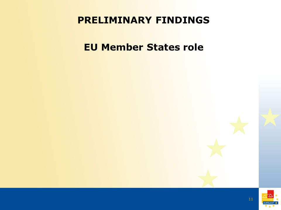 11 PRELIMINARY FINDINGS EU Member States role