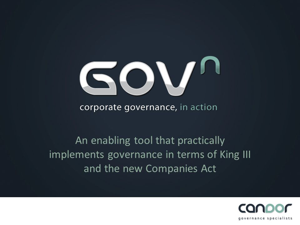 An enabling tool that practically implements governance in terms of King III and the new Companies Act