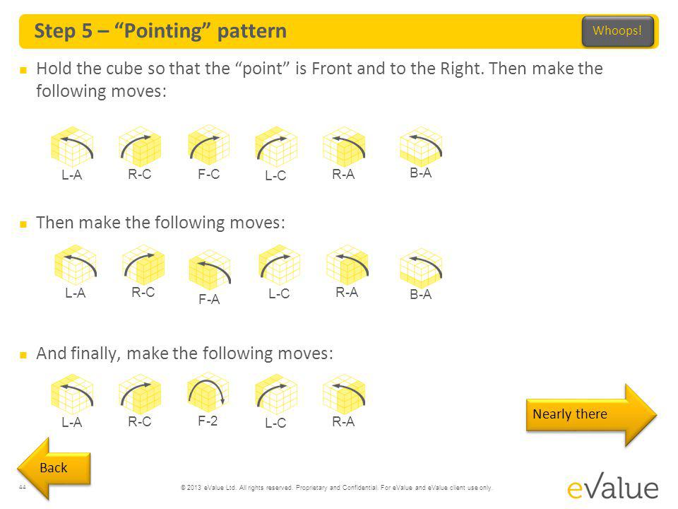 "© 2013 eValue Ltd. All rights reserved. Proprietary and Confidential. For eValue and eValue client use only. Step 5 – ""Pointing"" pattern 44 Hold the c"