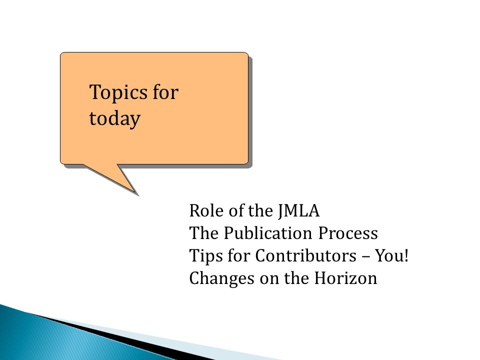 Role of the JMLA The Publication Process Tips for Contributors – You.