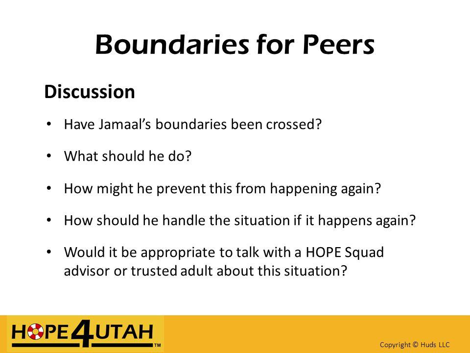 Boundaries for Peers Have Jamaal's boundaries been crossed.