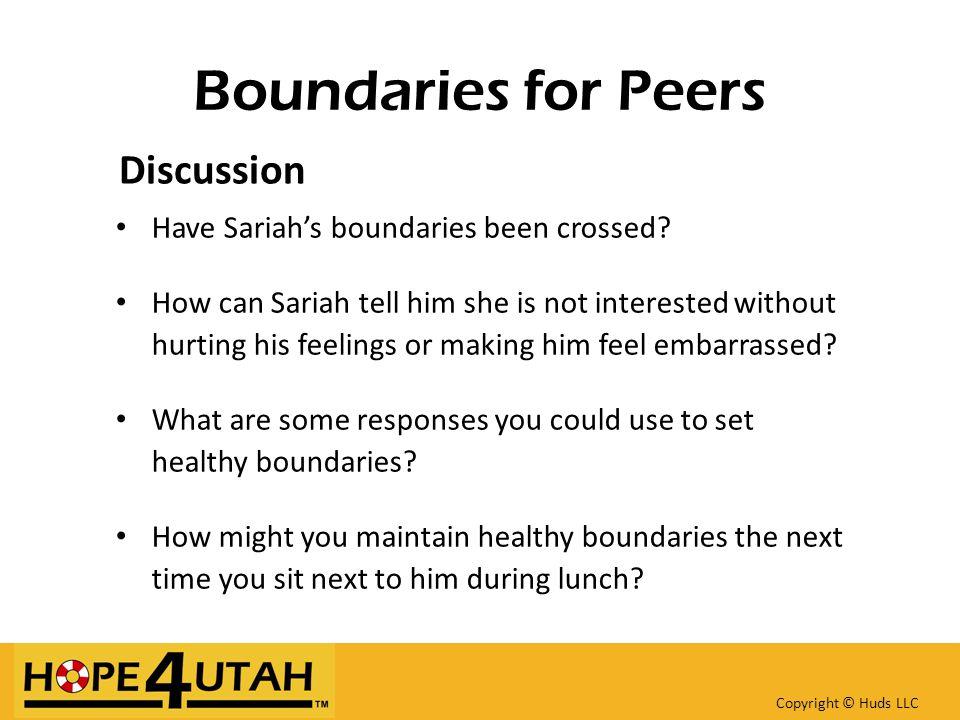 Boundaries for Peers Discussion Have Sariah's boundaries been crossed.