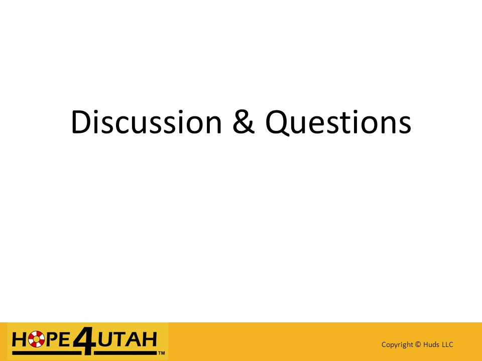 Discussion & Questions Copyright © Huds LLC