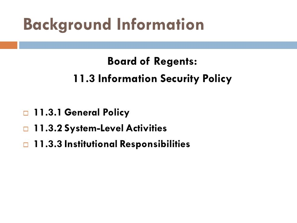11.3.1 General Policy  The USO, all USG institutions, and the GPLS shall create and maintain an internal information security technology infrastructure consisting of an information security organization and program that ensures the confidentiality, availability, and integrity of all USG information assets.