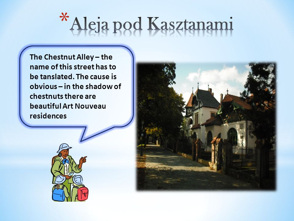 The Chestnut Alley – the name of this street has to be tanslated.