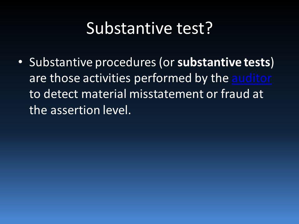 Substantive test.
