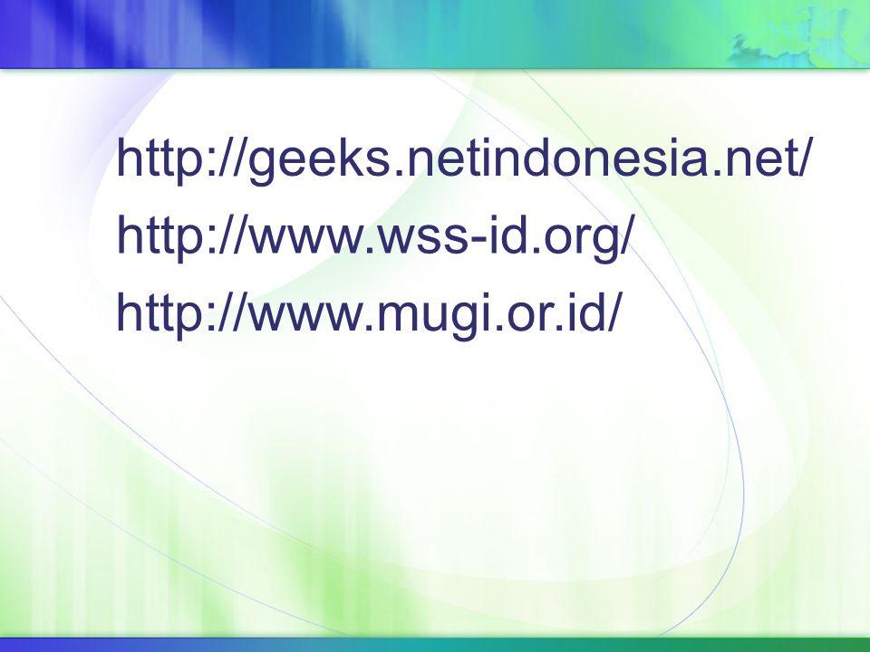 http://www.wss-id.org/ http://www.mugi.or.id/ http://geeks.netindonesia.net/