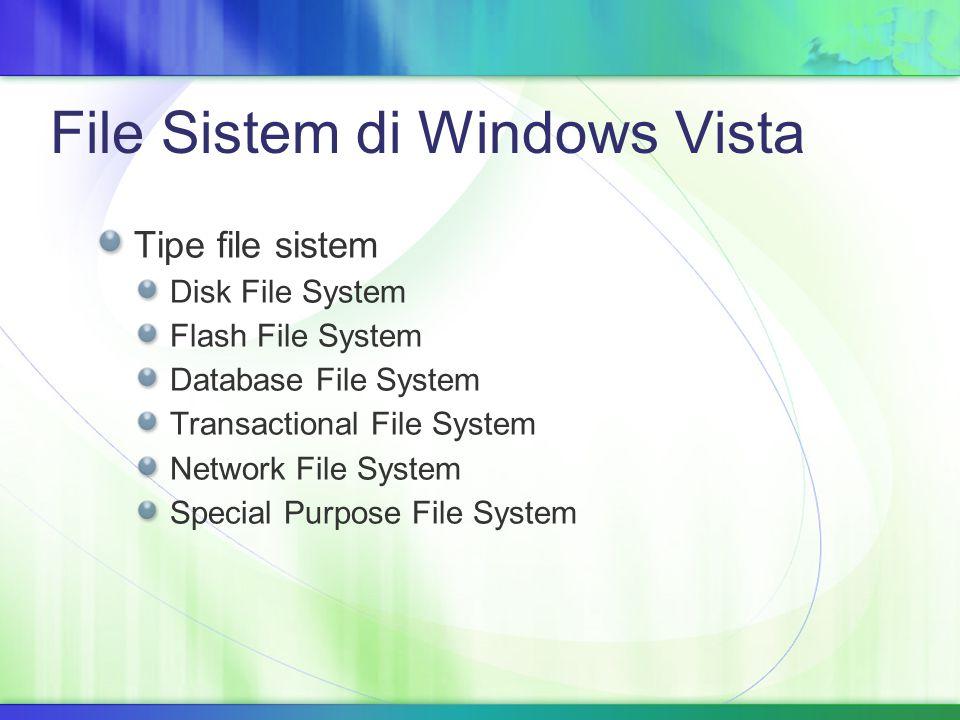 Tipe file sistem Disk File System Flash File System Database File System Transactional File System Network File System Special Purpose File System