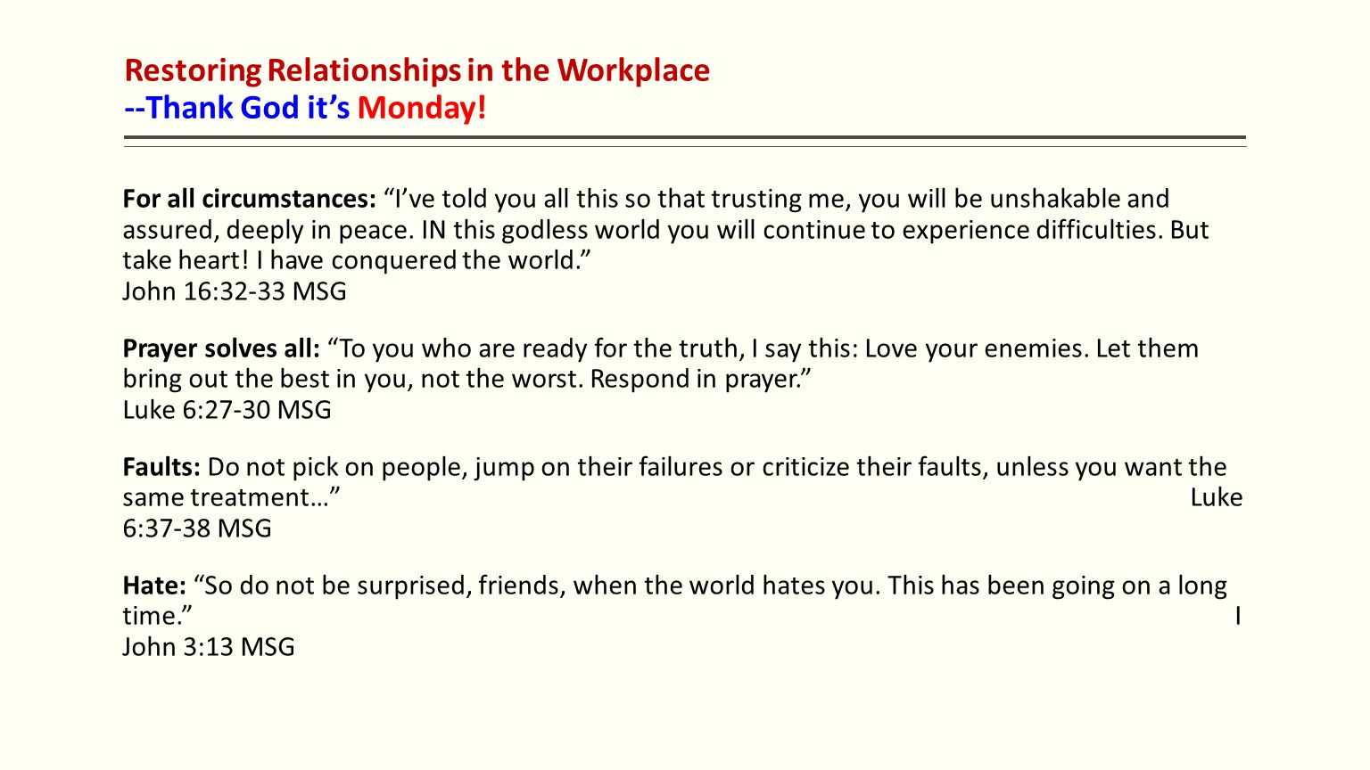 "Restoring Relationships in the Workplace --Thank God it's Monday! For all circumstances: ""I've told you all this so that trusting me, you will be unsh"